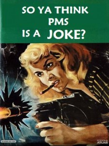 PMS is not a joke